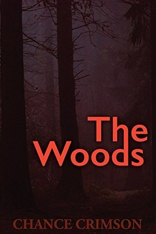 The Woods: A Short Story Chance Crimson
