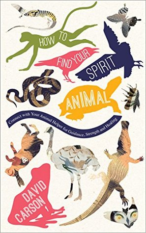 How to Find your Spirit Animal David Carson