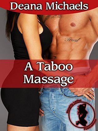 A Taboo Massage Deana Michaels