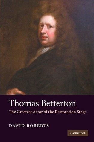 Thomas Betterton David Roberts
