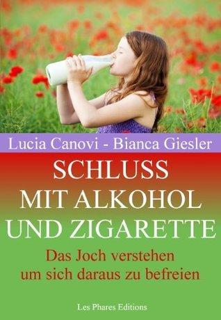 Schluss mit Alkohol und Zigaretten: das Joch verstehen um sich daraus zu befreien  by  Lucia Canovi