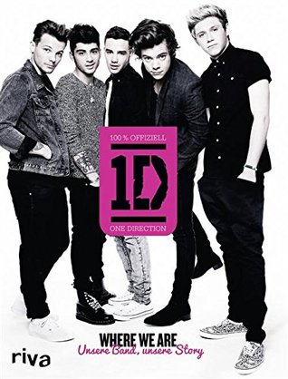 Where we are: Unsere Band, unsere Story  by  One Direction