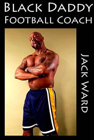 Black Daddy Football Coach  by  Jack Ward