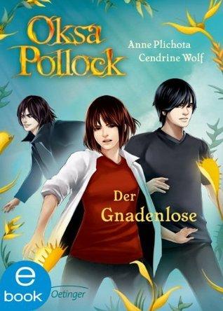 Oksa Pollock - Der Gnadenlose (Oksa Pollock, #6)  by  Anne Plichota