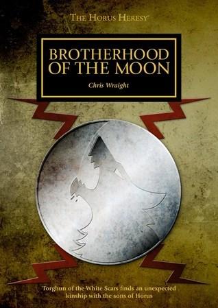 Brotherhood of the Moon Chris Wraight