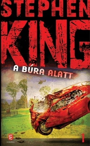A Búra alatt I-II.  by  Stephen King