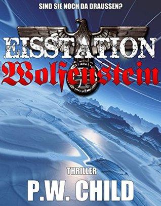 Eisstation Wolfenstein (Orden der Schwarzen Sonne 1) Preston W. Child