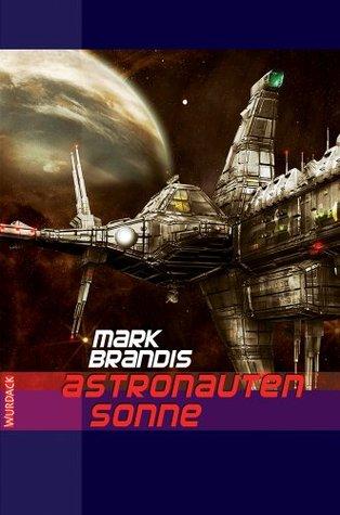 Mark Brandis - Astronautensonne: Weltraumpartisanen  by  Mark Brandis