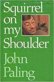 Squirrel on My Shoulder  by  John Paling