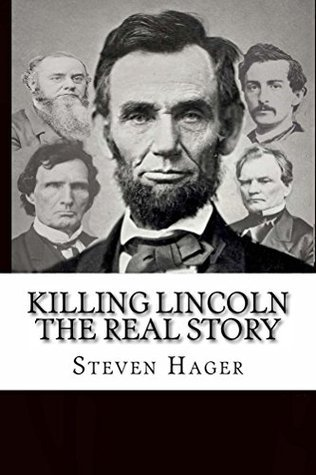Killing Lincoln: The Real Story Steven Hager