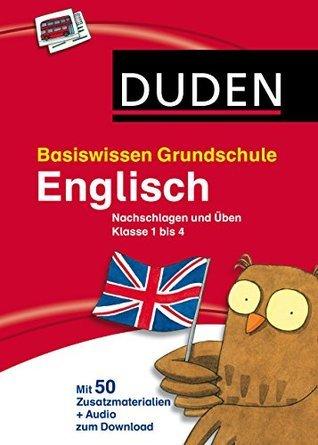 Basiswissen Grundschule - Englisch: Nachschlagen und †ben 1. bis 4. Klasse Irene Overlack