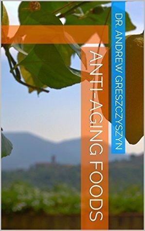 Anti-Aging Foods  by  Andrew Greszczyszyn