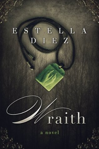Wraith: A Novel (The Goddess Trilogy Book 1) Estella Diez