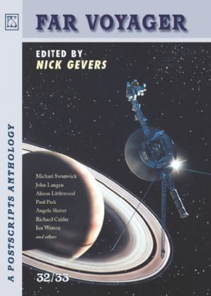 Far Voyager: A Postcripts Anthology 32/33  by  Nick Gevers