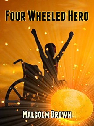 Four Wheeled Hero  by  Malcolm Brown