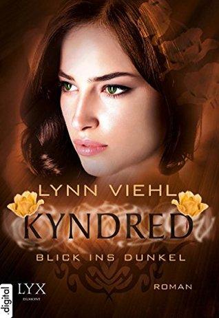 Kyndred - Blick ins Dunkel  by  Lynn Viehl
