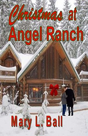 Christmas at Angel Ranch  by  Mary L. Ball