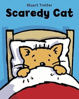 Scaredy Cat  by  Stuart Trotter