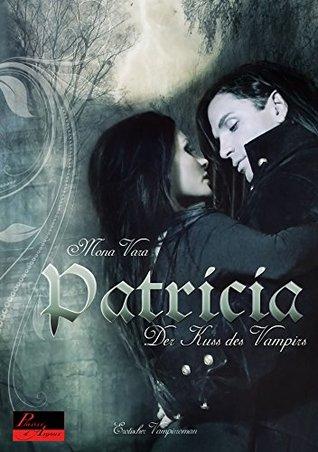 Patricia: Der Kuss des Vampirs  by  Mona Vara