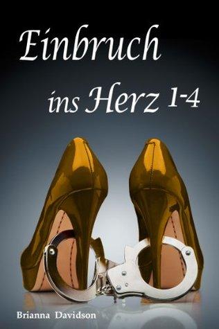 Einbruch ins Herz - Sammelband Teil 1- 4  by  Brianna Davidson