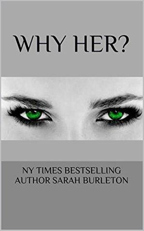 WHY HER? Sarah Burleton