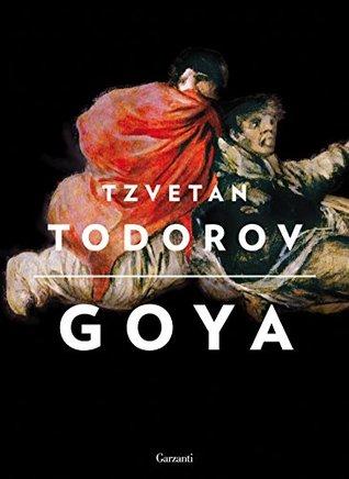 Goya  by  Tzvetan Todorov