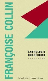 Anthologie québécoise (1977-2000)  by  Françoise Collin