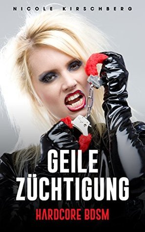 Geile Züchtigung [Hardcore BDSM] Nicole Kirschberg