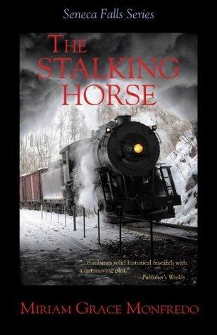 The Stalking Horse (The Seneca Falls Series Book 5)  by  Miriam Grace Monfredo