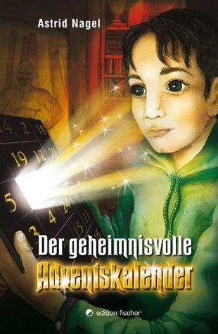 Der geheimnisvolle Adventskalender  by  Astrid Nagel