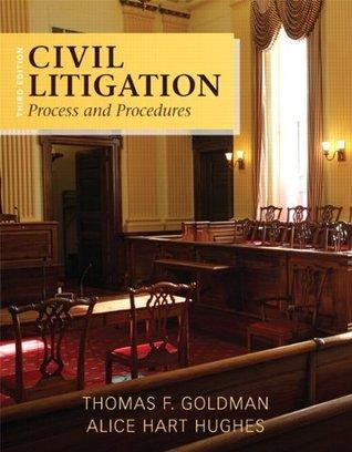 Civil Litigation: Process and Procedures (3rd Edition) Thomas F. Goldman