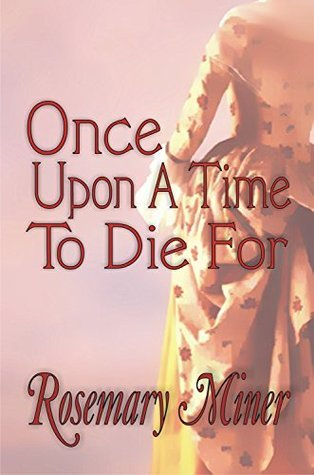 Once Upon a Time to Die For (Adirondack Mystery Series Book 1)  by  Rosemary Miner