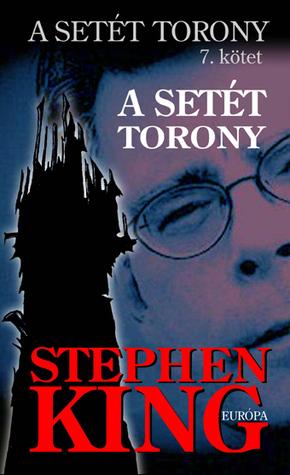 A setét torony (A Setét Torony, #7)  by  Stephen King