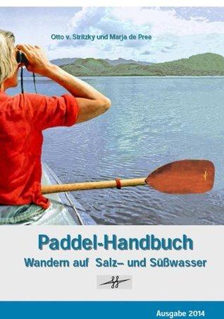 Paddel-Handbuch: Wandern auf Salz- und Süßwasser  by  Otto v. Stritzky
