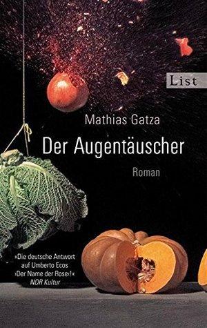 Der Augentäuscher  by  Mathias Gatza