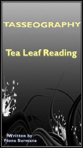 TASSEOGRAPHY Tea Leaf Reading Fiona Surmava