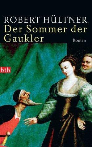 Der Sommer der Gaukler: Roman  by  Robert Hültner