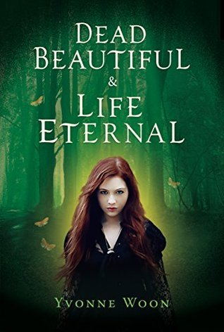 Dead Beautiful and Life Eternal: The first two books in a breathtaking trilogy  by  Yvonne Woon