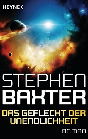 Das Geflecht der Unendlichkeit: Roman  by  Stephen Baxter
