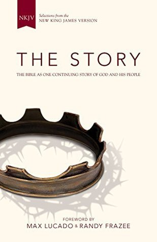 The Story, NKJV: The Bible as One Continuing Story of God and His People  by  Anonymous