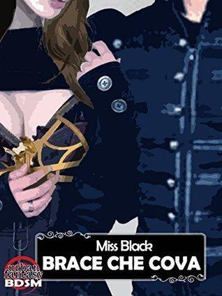 Brace che cova (Scintilla 2) BDSM  by  Miss Black