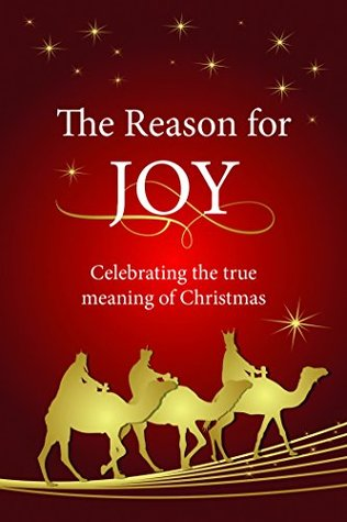 The Reason for Joy (eBook): Celebrating the true meaning of Christmas Christian Art Publishers