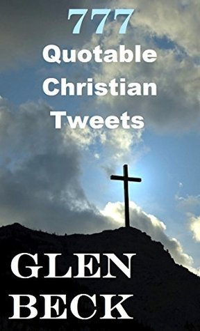 Daily Manna®: 777 Quotable Christian Tweets  by  Glen Beck