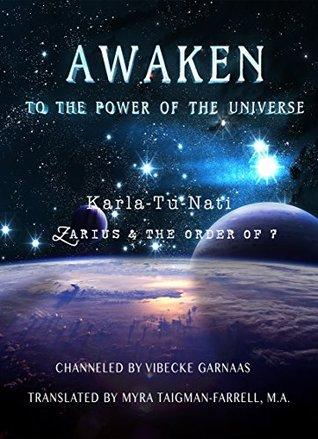 Awaken to the Power of the Universe: Zarius & The Order of 7 Vibecke Garnaas