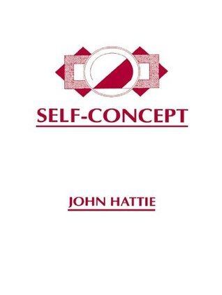 Self-Concept John A.C. Hattie