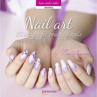 Nail art - 20 designs for beautiful nails Tartofraises