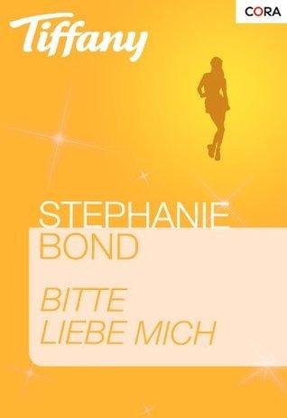 Bitte liebe mich Stephanie Bond