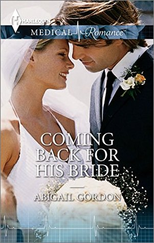Coming Back For His Bride Abigail Gordon