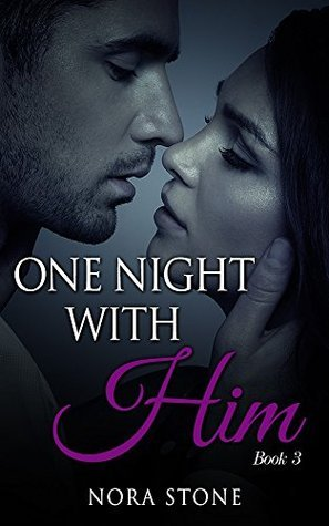 One Night With Him 3 (One Night #3)  by  Nora Stone