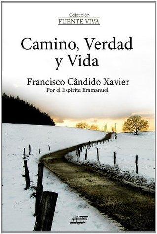 Camino, Verdad y Vida  by  Francisco Cândido Xavier